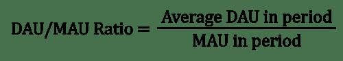 DAU MAU Ratio Formula